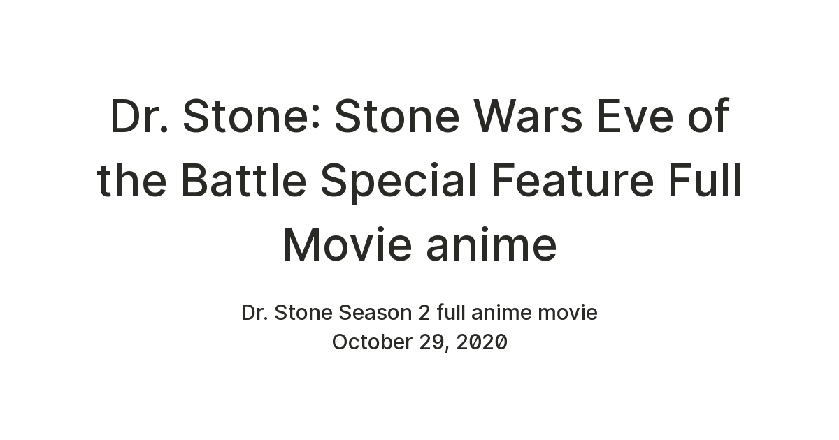 Dr. Stone: Stone Wars Eve of the Battle Special Feature Full Movie anime — Teletype