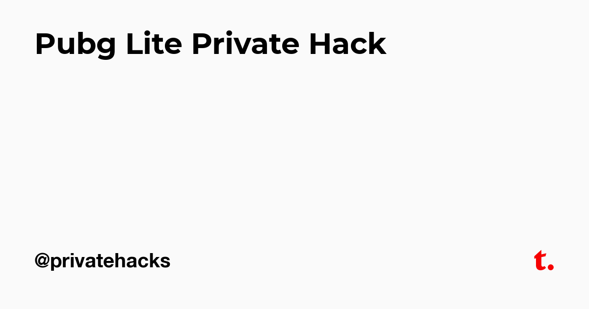 ♚ Pubg Lite Private Hack — Teletype