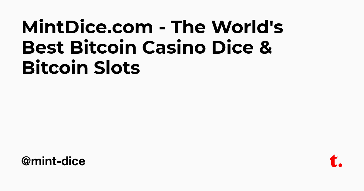 MintDice com - The World's Best Bitcoin Casino Dice