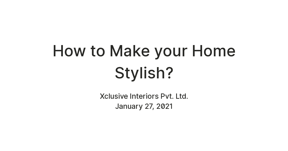 How to Make your Home Stylish?