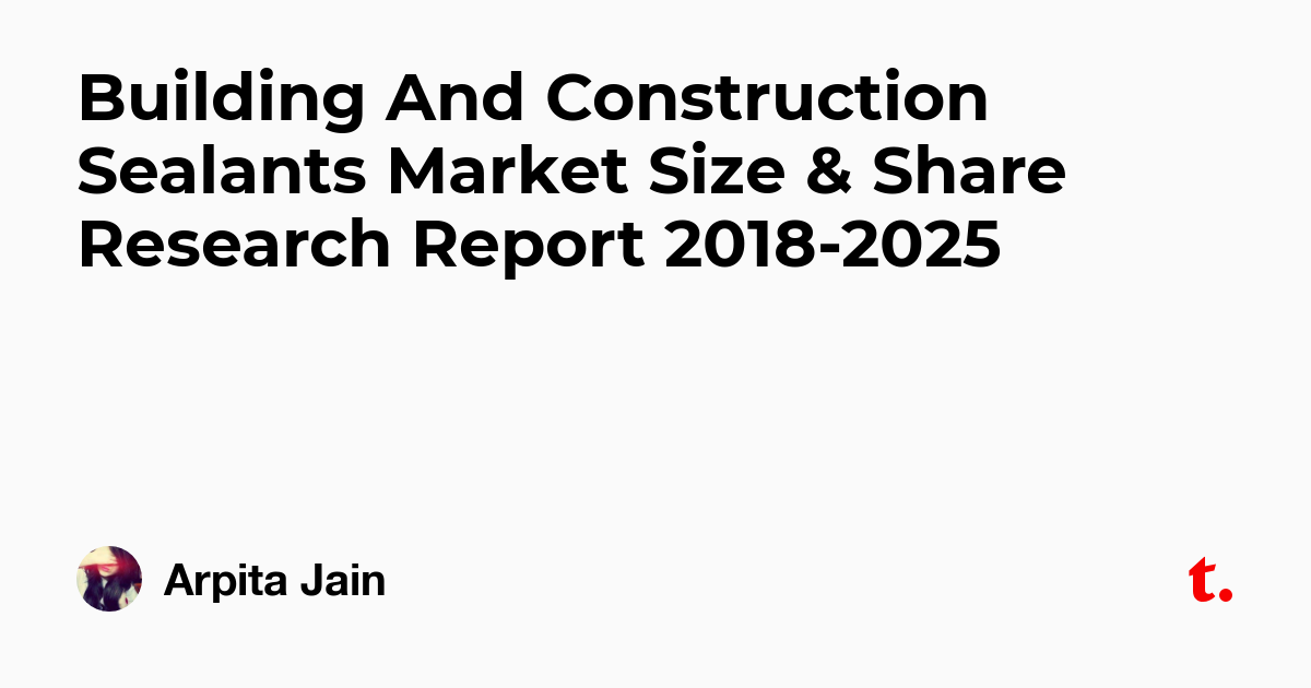 Building And Construction Sealants Market Size & Share Research